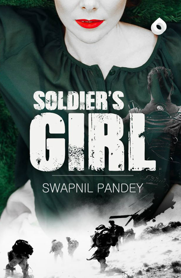 Soldier's Girl Army love Army officer Army wife Army girlfriend love story indian army book army book